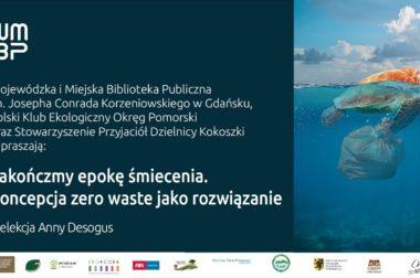 Zakończmy epokę śmiecenia. <p> Koncepcja zero waste jako rozwiązanie